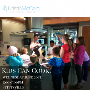 Kids Can Cook Hosted by Kristin McCaig, Holistic Nutritionist